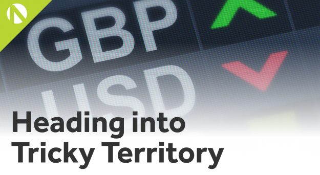 GBP/USD – Heading into Tricky Territory